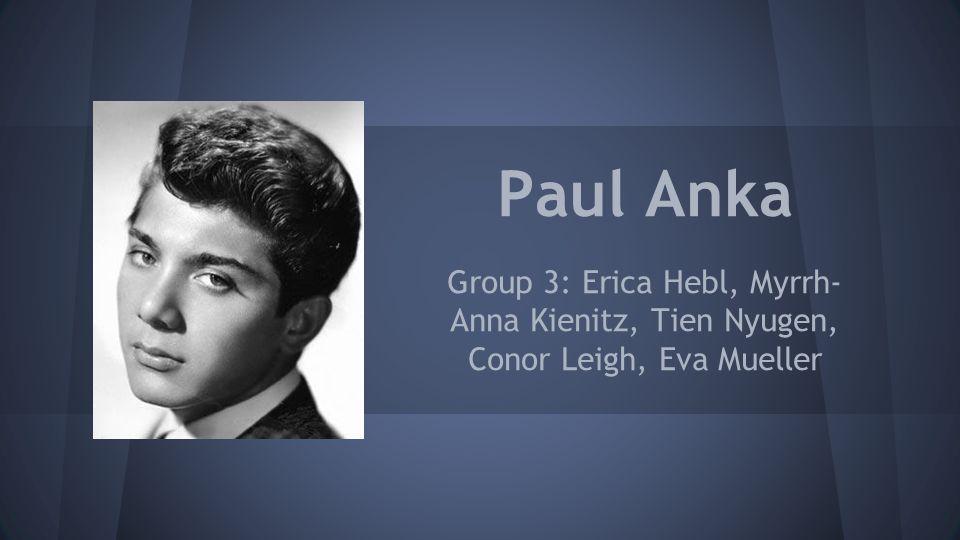 Paul Anka Group 3: Erica Hebl, Myrrh- Anna Kienitz, Tien Nyugen, Conor Leigh, Eva Mueller