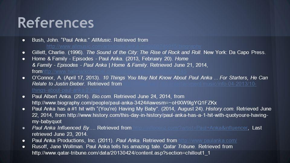 References ●Bush, John. Paul Anka. AllMusic.