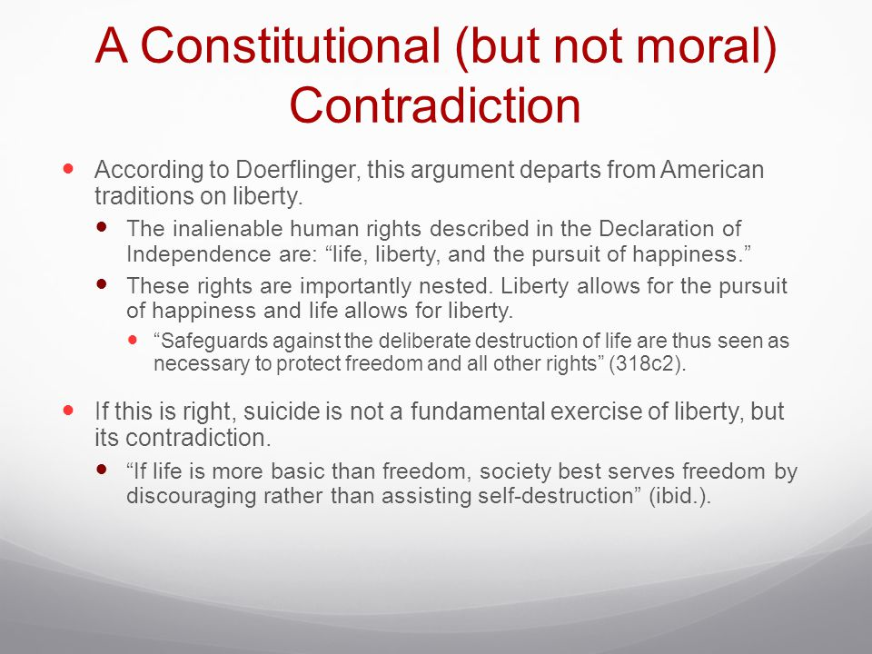 A Constitutional (but not moral) Contradiction According to Doerflinger, this argument departs from American traditions on liberty.