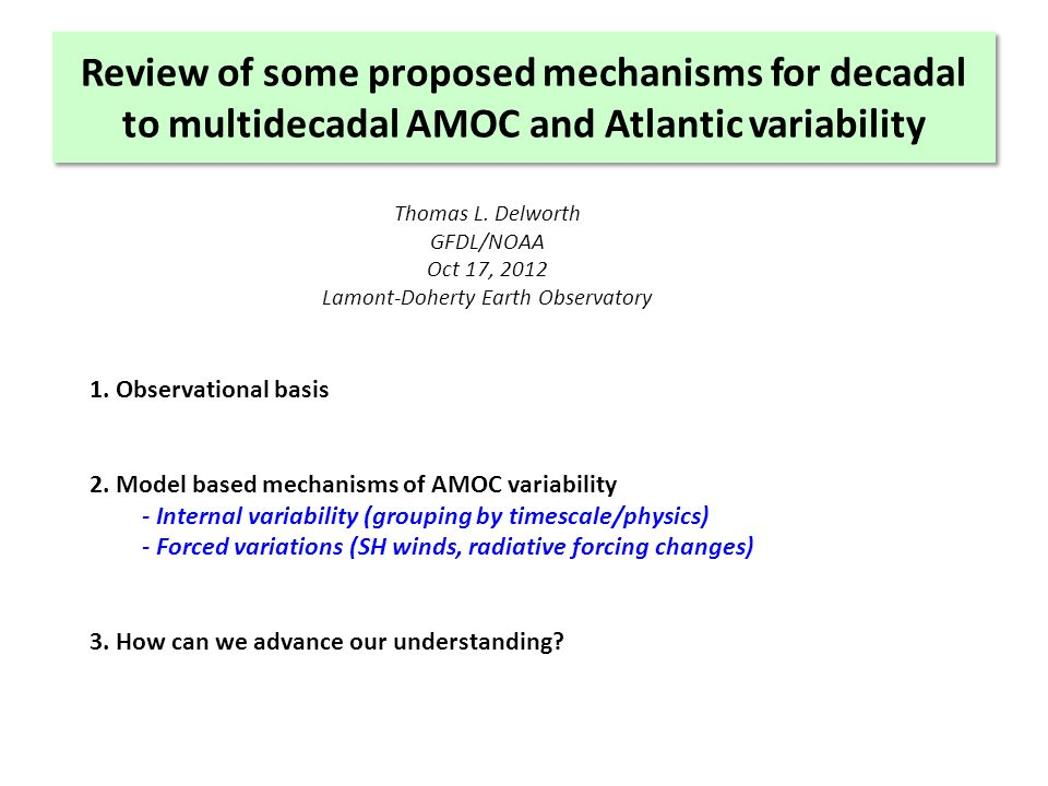 Review of some proposed mechanisms for decadal to multidecadal AMOC and Atlantic variability Thomas L.