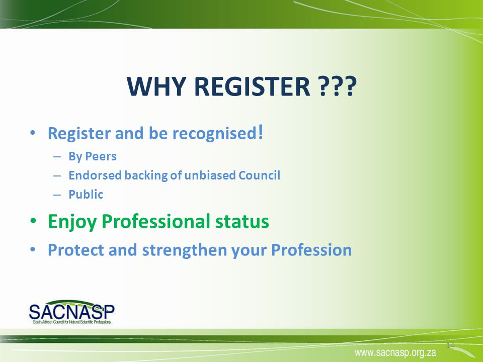 WHY REGISTER ??? Register and be recognised ! – By Peers – Endorsed backing of unbiased Council – Public Enjoy Professional status Protect and strengt