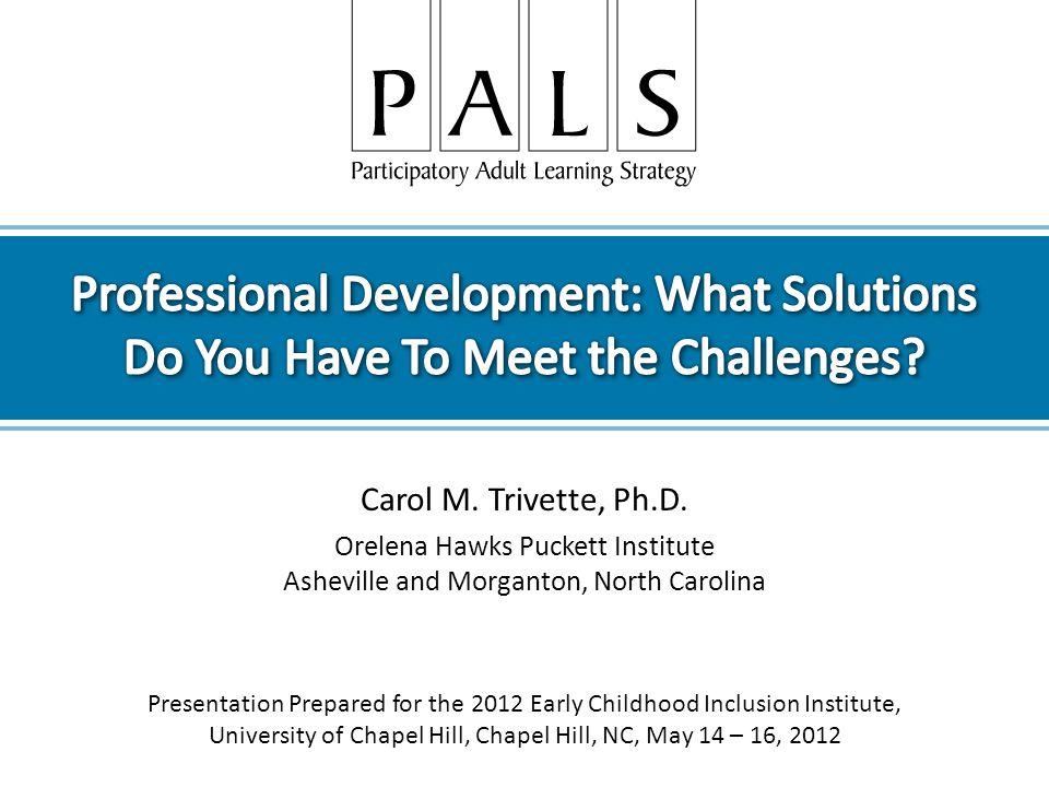 Carol M. Trivette, Ph.D.