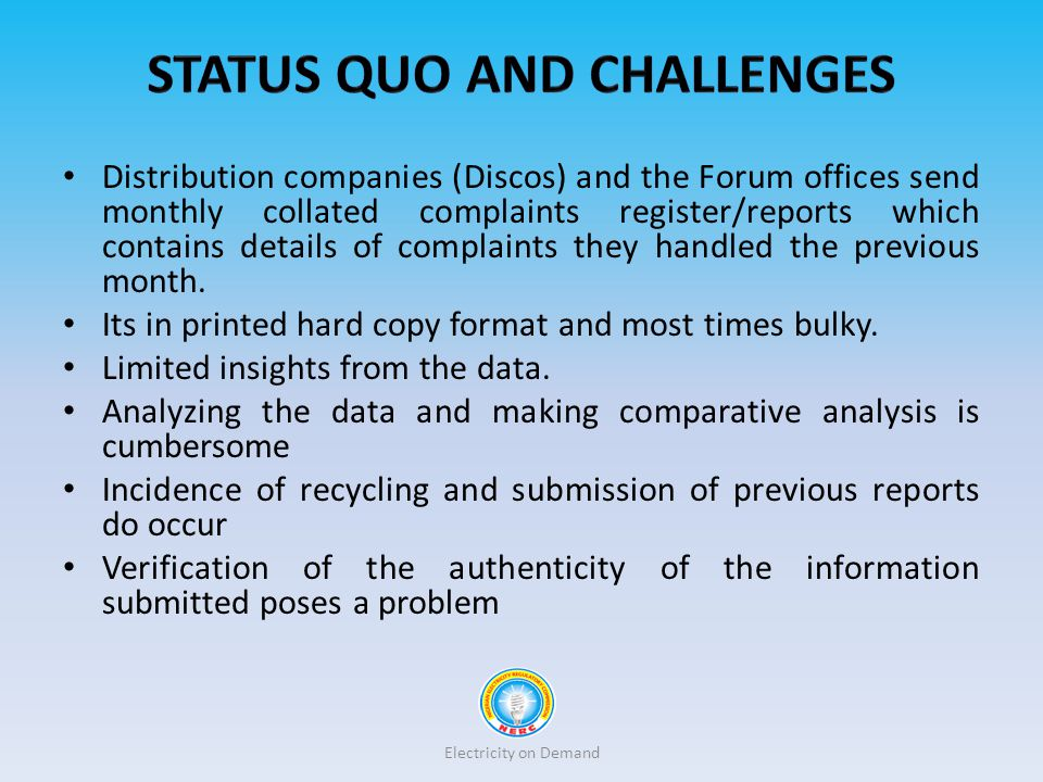 Distribution companies (Discos) and the Forum offices send monthly collated complaints register/reports which contains details of complaints they hand