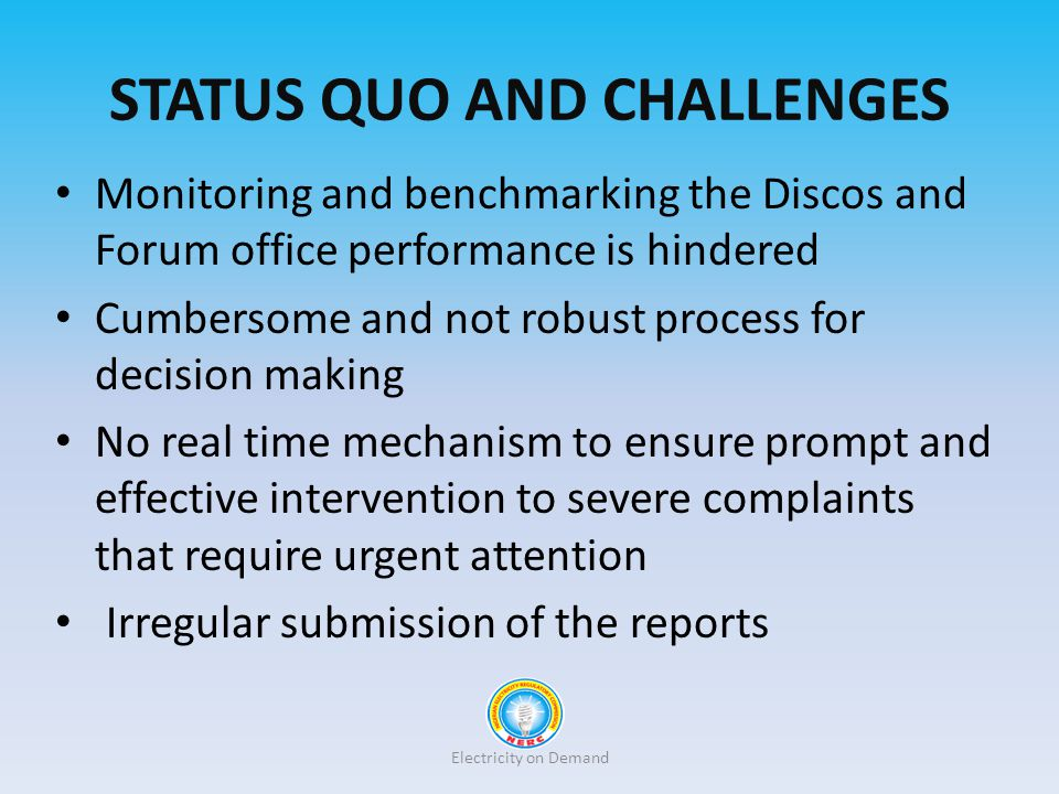 STATUS QUO AND CHALLENGES Monitoring and benchmarking the Discos and Forum office performance is hindered Cumbersome and not robust process for decisi