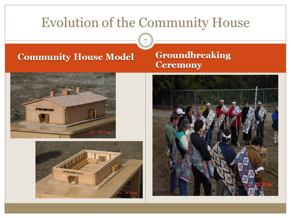 Community House Model Groundbreaking Ceremony Evolution of the Community House 7