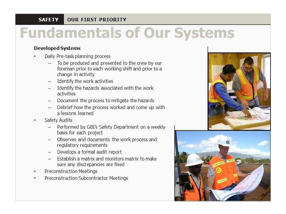Developed Systems Daily Pre-task planning process – To be produced and presented to the crew by our foreman prior to each working shift and prior to a
