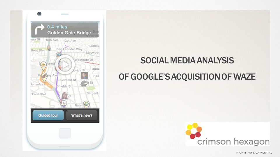 SOCIAL MEDIA ANALYSIS OF GOOGLE'S ACQUISITION OF WAZE