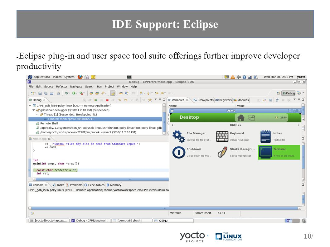 10/ IDE Support: Eclipse ● Eclipse plug-in and user space tool suite offerings further improve developer productivity