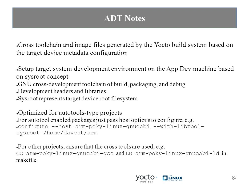 19/ The Yocto Project Tools ● The ADT Application user space tools suite contains the following essential tools that provide target analytical capabilities: ● PowerTop ● LatencyTop ● Oprofile ● Perf ● Lttng-ust ● SystemTap ● Yocto 1.0 will also provide the following tools: ● SystemProf ● Trace-cmd/kernelshark ● blktrace