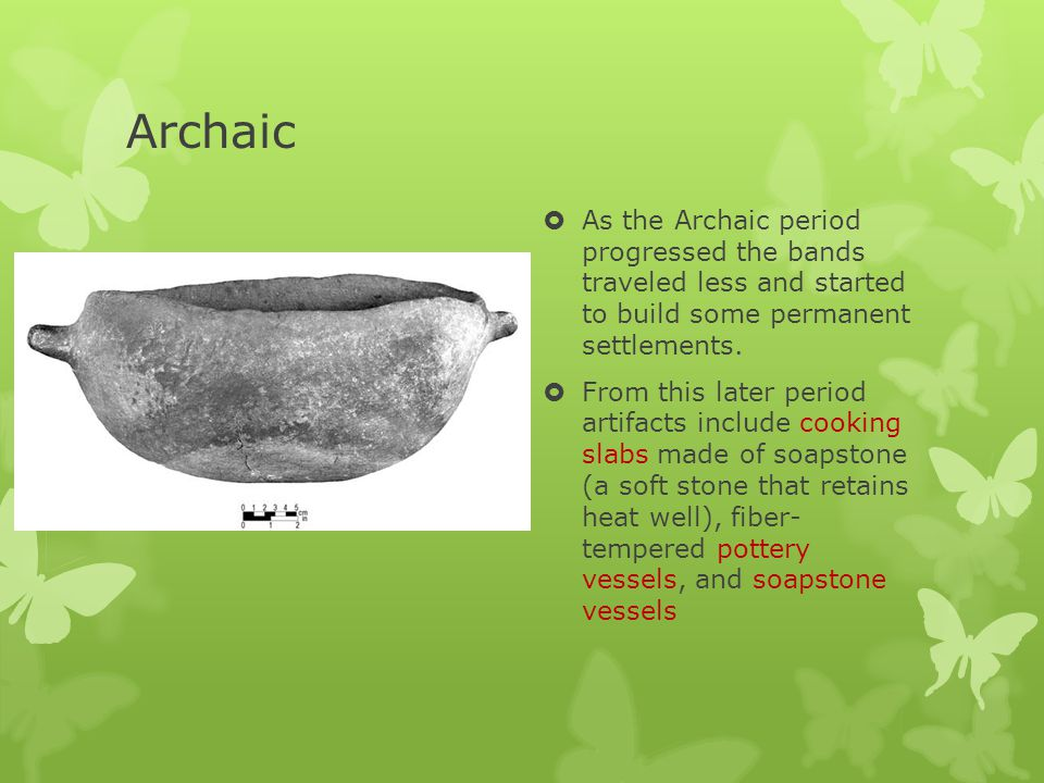 Archaic  tool kits included atlatl weights, grooved stone axes, metates (or grinding slabs), and stone drills