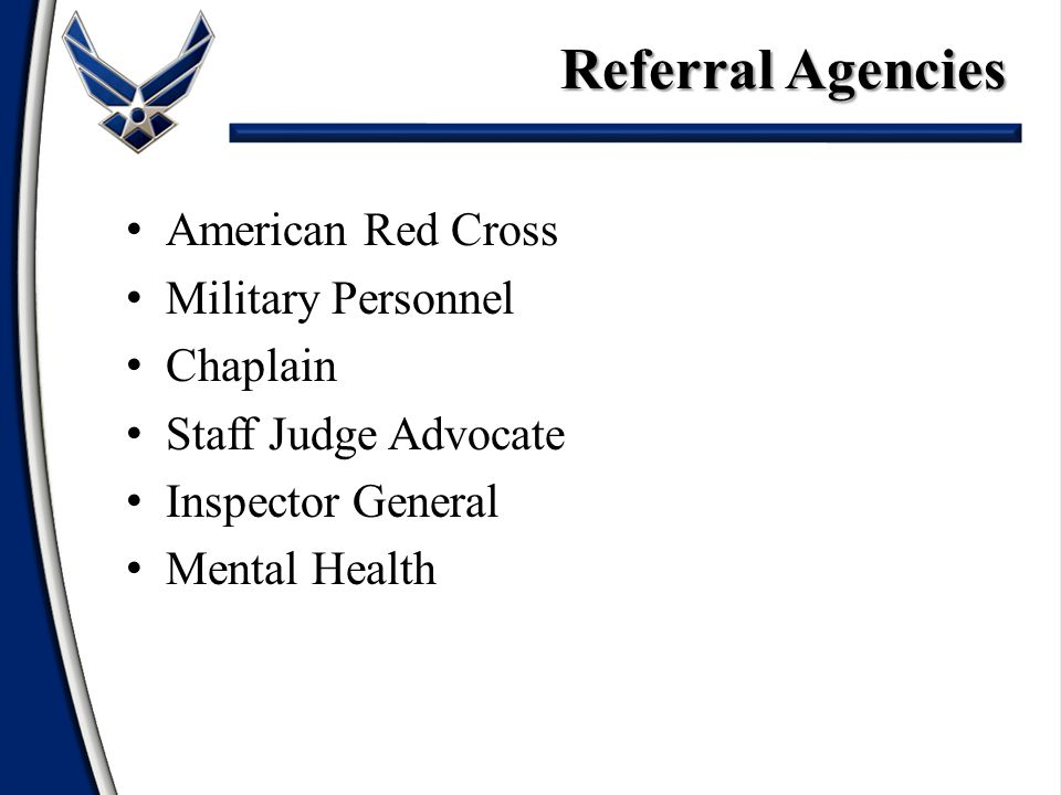 American Red Cross Military Personnel Chaplain Staff Judge Advocate Inspector General Mental Health Referral Agencies