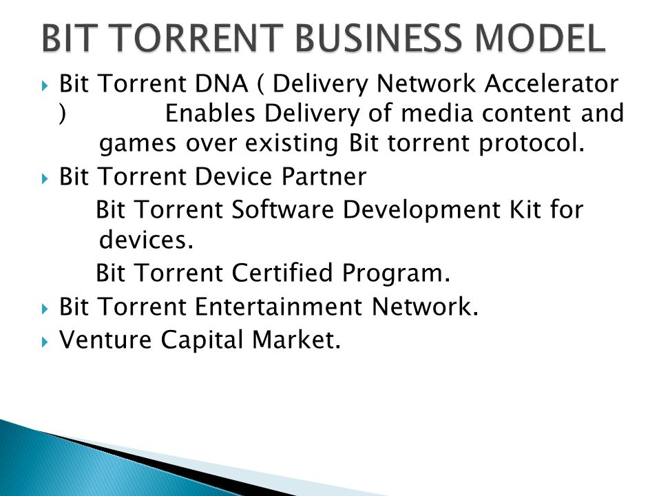  Bit Torrent DNA ( Delivery Network Accelerator ) Enables Delivery of media content and games over existing Bit torrent protocol.