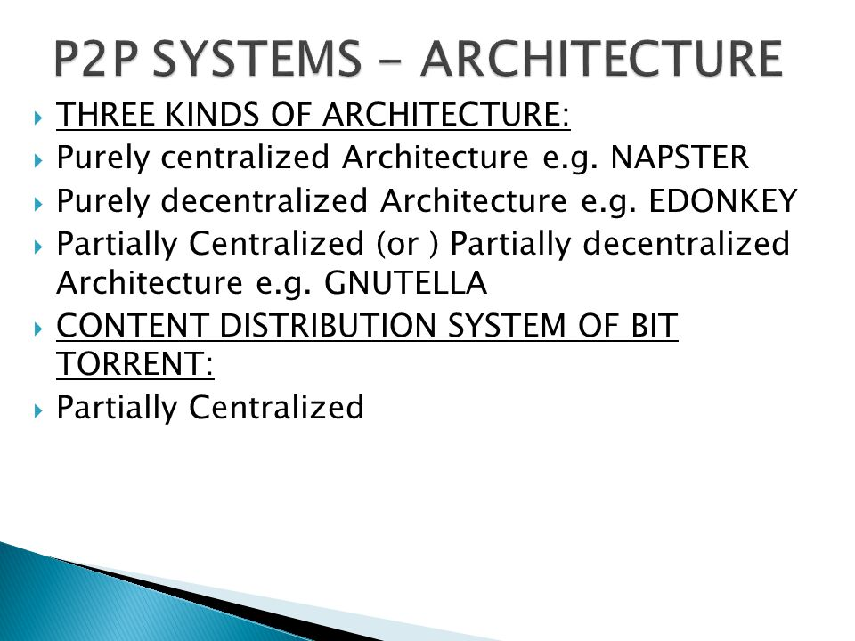  P2P has many advantages to offer in the future. Torrents – Cloud computing prototypes.