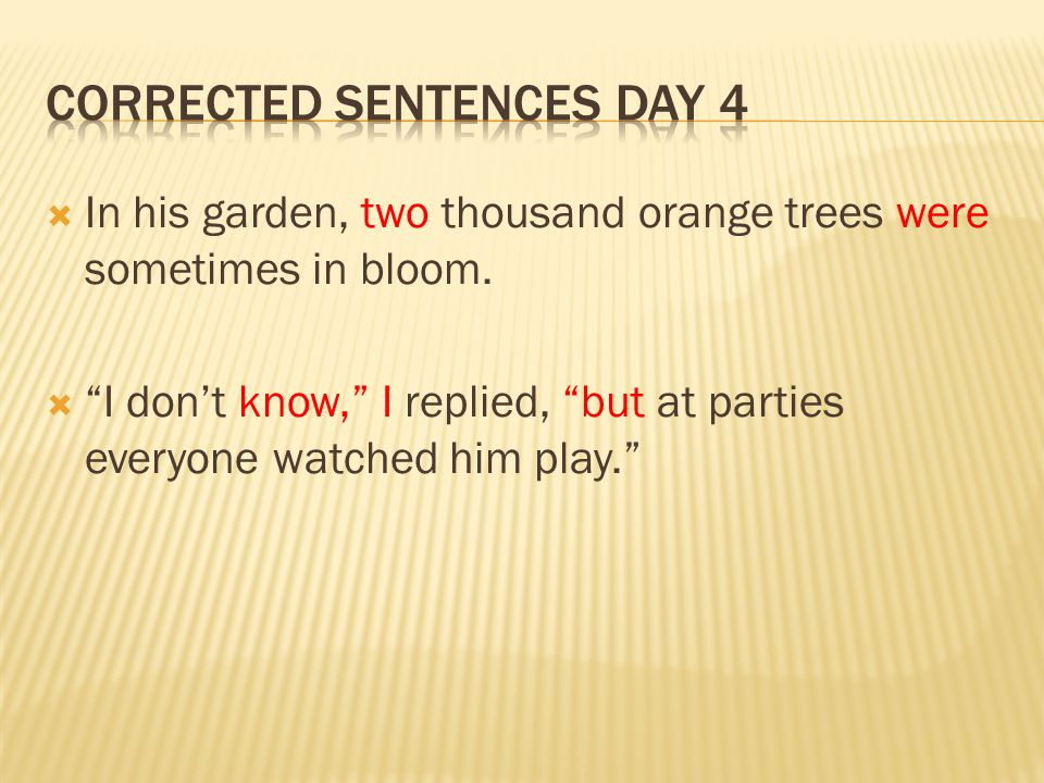  In his garden, two thousand orange trees were sometimes in bloom.