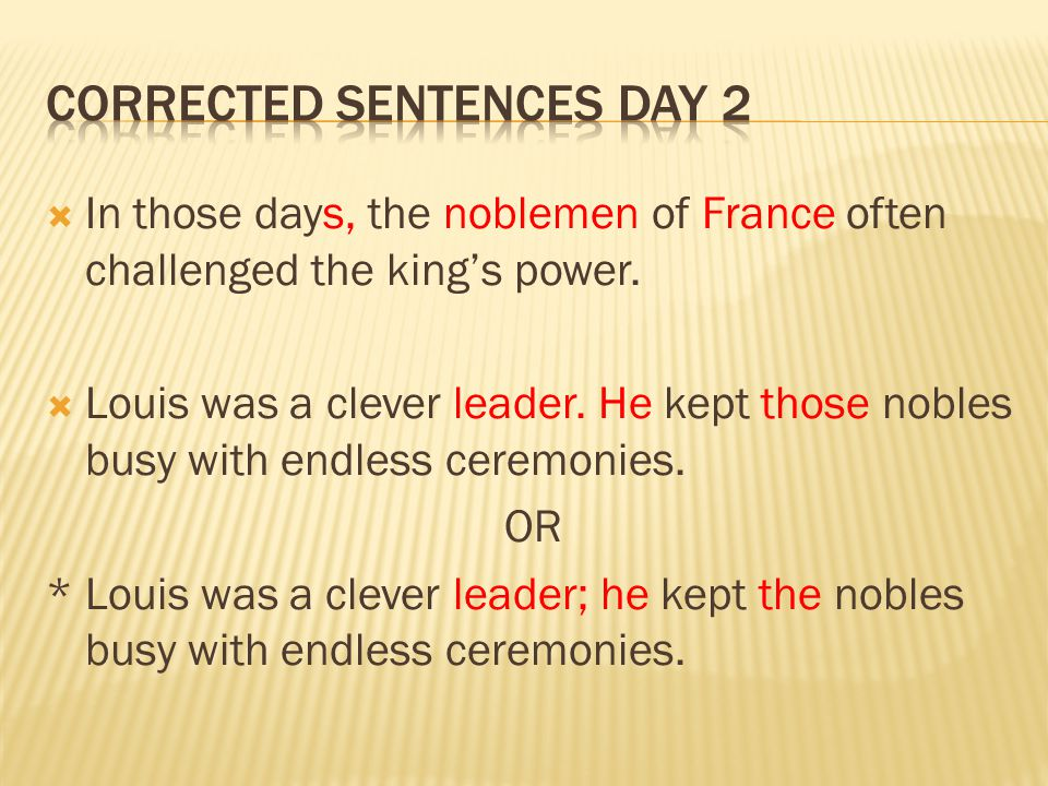  In those days, the noblemen of France often challenged the king's power.