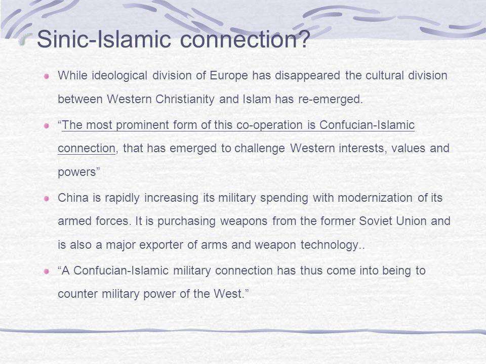 Sinic-Islamic connection? While ideological division of Europe has disappeared the cultural division between Western Christianity and Islam has re-eme