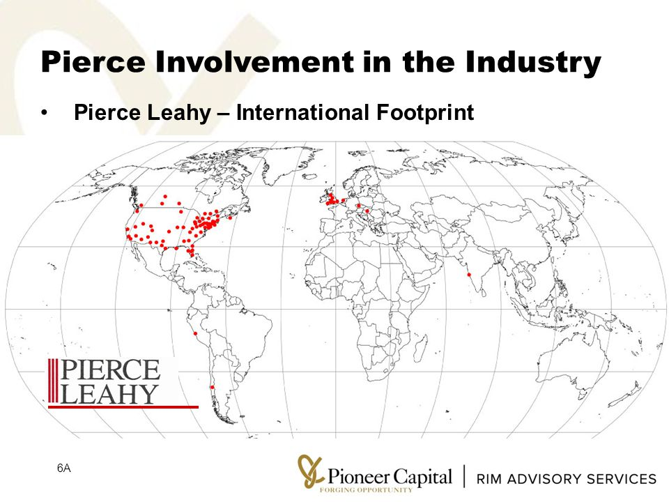 Pierce Involvement in the Industry Pierce Leahy – International Footprint 6A