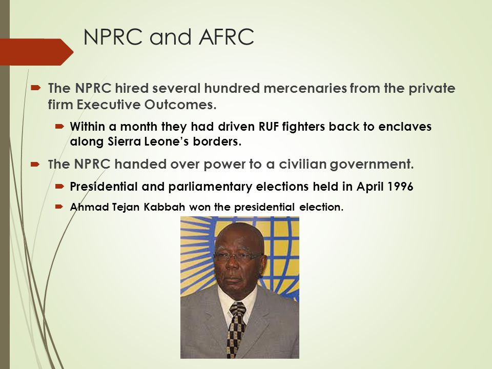 NPRC and AFRC  The NPRC hired several hundred mercenaries from the private firm Executive Outcomes.
