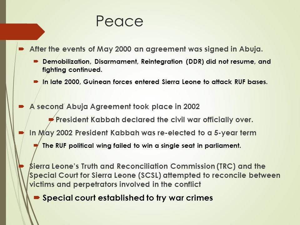 Peace  After the events of May 2000 an agreement was signed in Abuja.