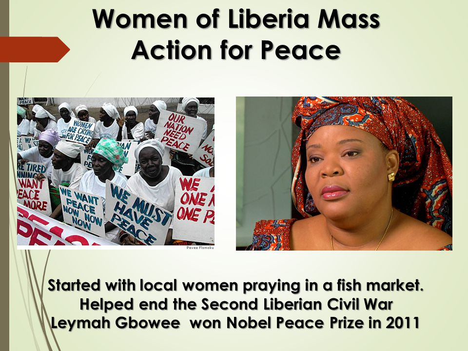 Women of Liberia Mass Action for Peace Started with local women praying in a fish market.