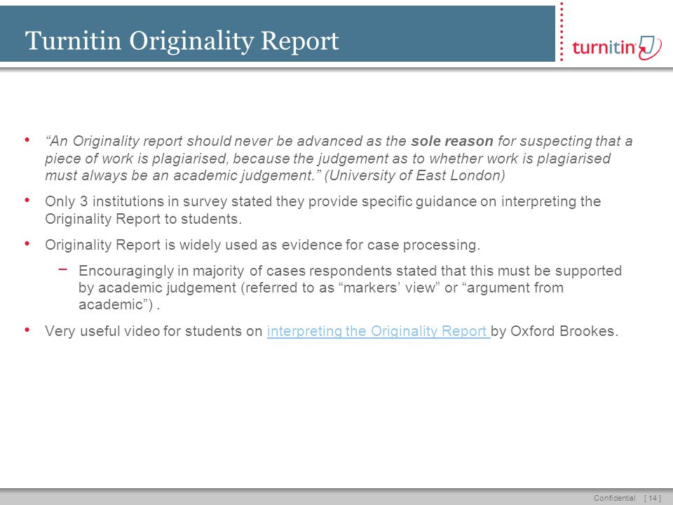 """[ 14 ]Confidential Turnitin Originality Report """"An Originality report should never be advanced as the sole reason for suspecting that a piece of work"""