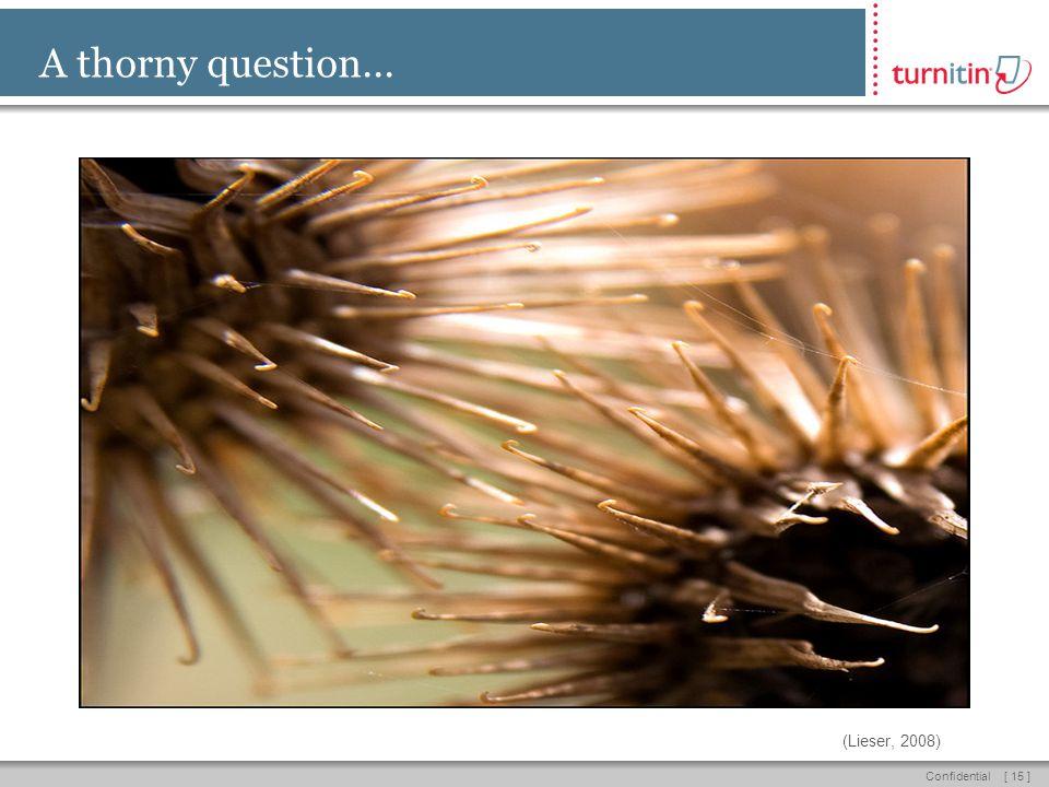 [ 15 ]Confidential A thorny question... (Lieser, 2008)