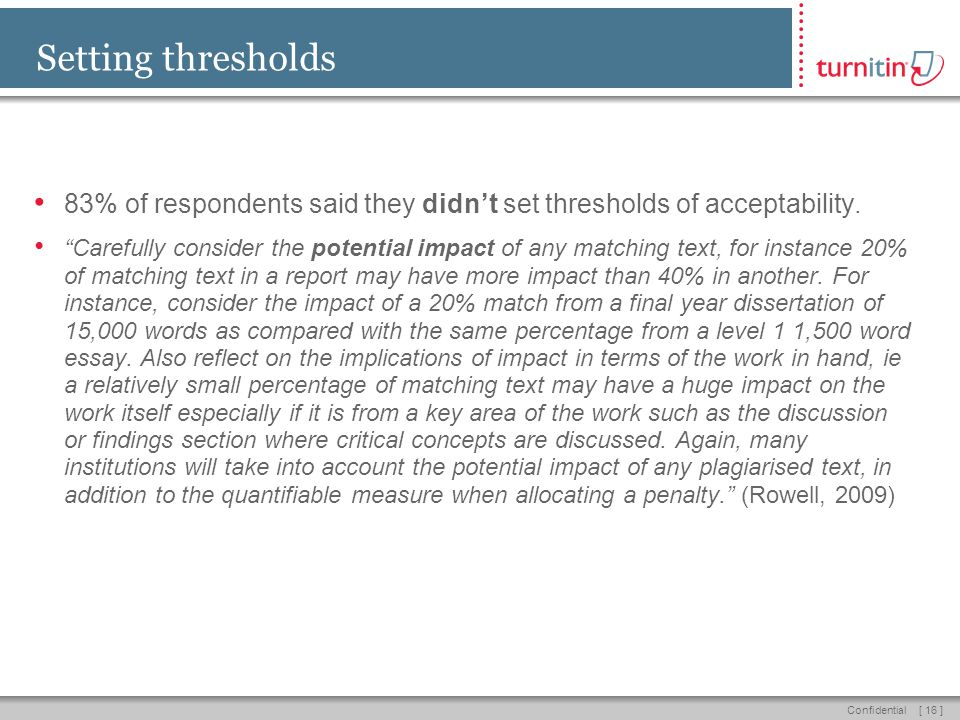 [ 16 ]Confidential Setting thresholds 83% of respondents said they didn't set thresholds of acceptability.