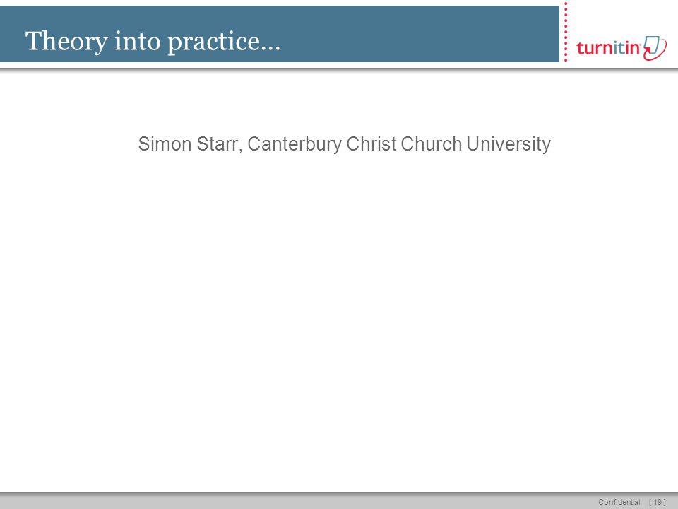 [ 19 ]Confidential Theory into practice... Simon Starr, Canterbury Christ Church University