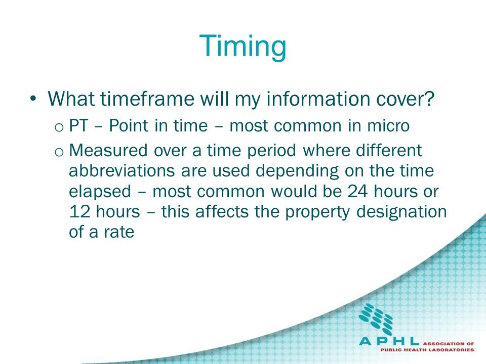 Timing What timeframe will my information cover.