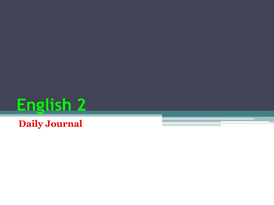 English 2 Daily Journal