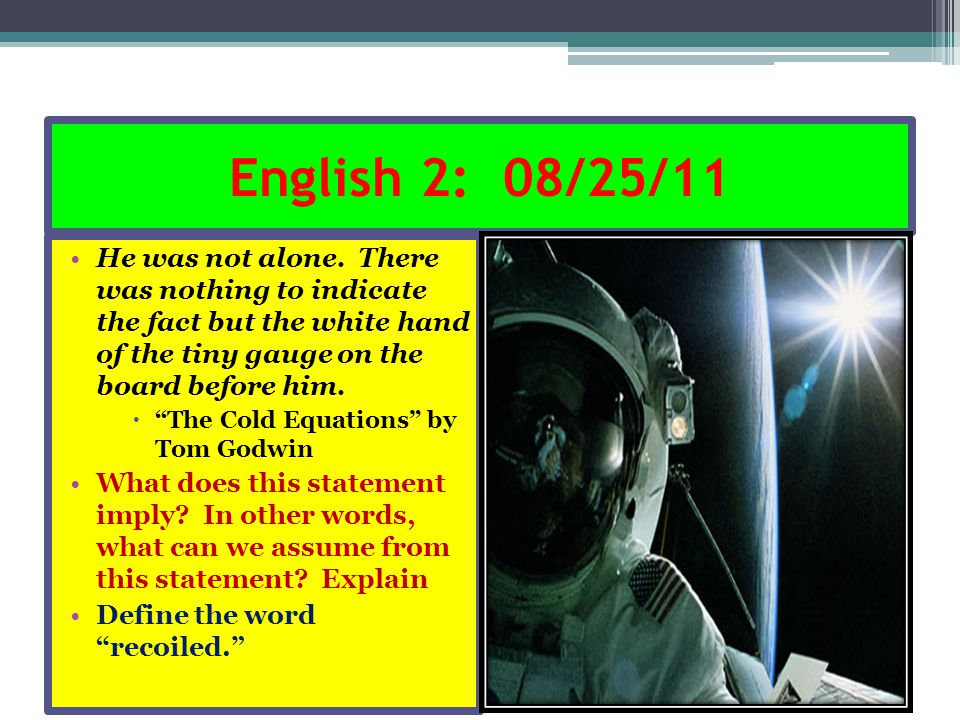 English 2: 08/26/11 They could not, however, foresee and allow for the added mass of a stowaway.