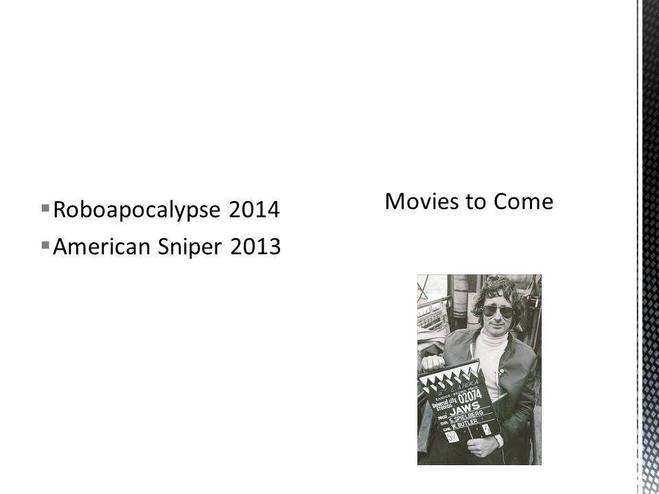  Roboapocalypse 2014  American Sniper 2013