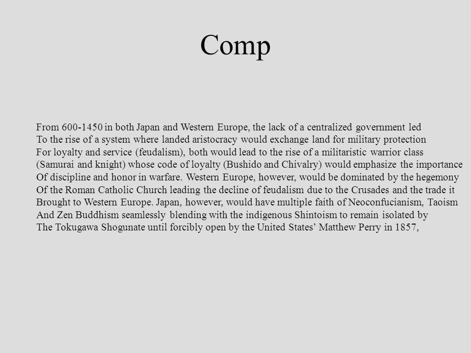 Comp From 600-1450 in both Japan and Western Europe, the lack of a centralized government led To the rise of a system where landed aristocracy would e