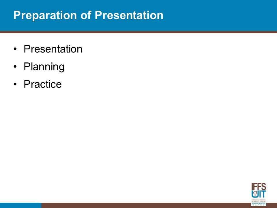 Preparation of Presentation Presentation Planning Practice