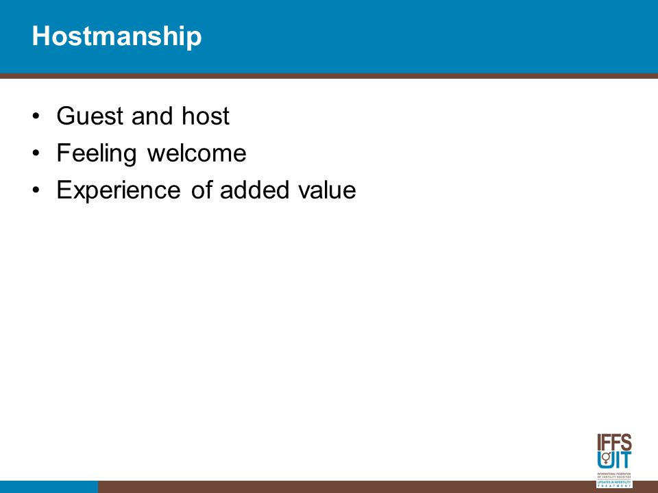 Hostmanship Guest and host Feeling welcome Experience of added value