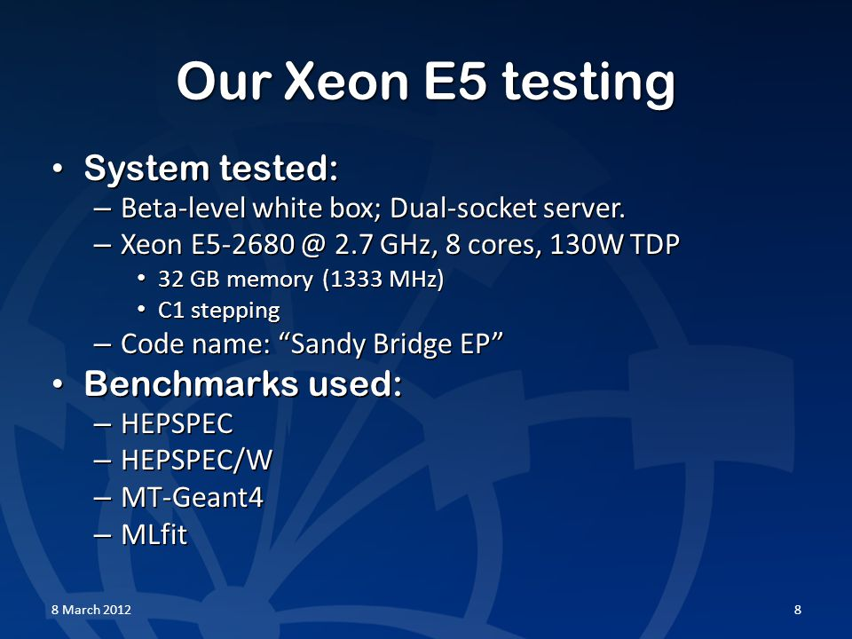 Our Xeon E5 testing System tested: System tested: – Beta-level white box; Dual-socket server.