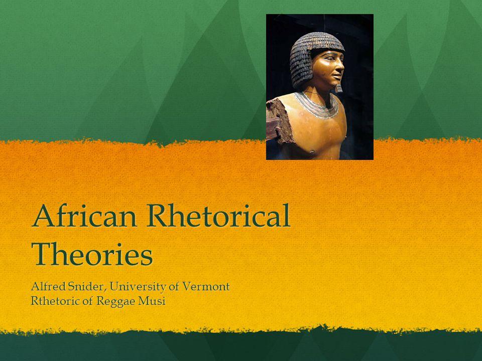 African Rhetorical Theories Alfred Snider, University of Vermont Rthetoric of Reggae Musi