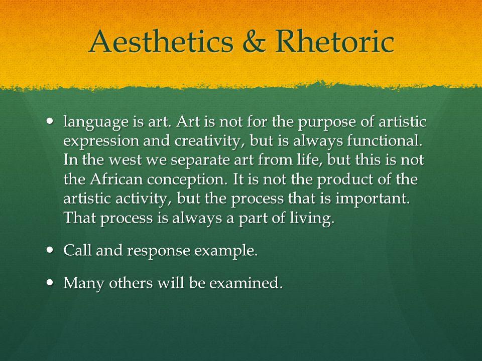 Aesthetics & Rhetoric language is art.
