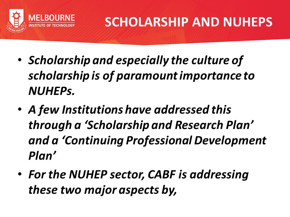 SCHOLARSHIP AND NUHEPS Scholarship and especially the culture of scholarship is of paramount importance to NUHEPs.