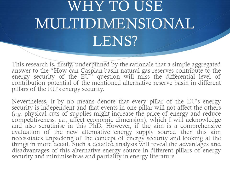 "WHY TO USE MULTIDIMENSIONAL LENS? This research is, firstly, underpinned by the rationale that a simple aggregated answer to the ""How can Caspian basi"