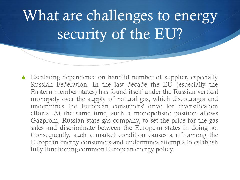 What are challenges to energy security of the EU.