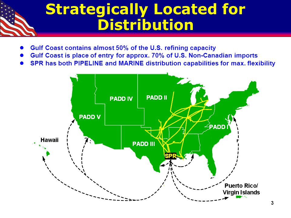 3 Strategically Located for Distribution ● Gulf Coast contains almost 50% of the U.S. refining capacity ● Gulf Coast is place of entry for approx. 70%
