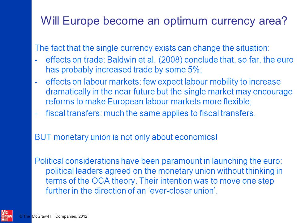 © The McGraw-Hill Companies, 2012 Will Europe become an optimum currency area.