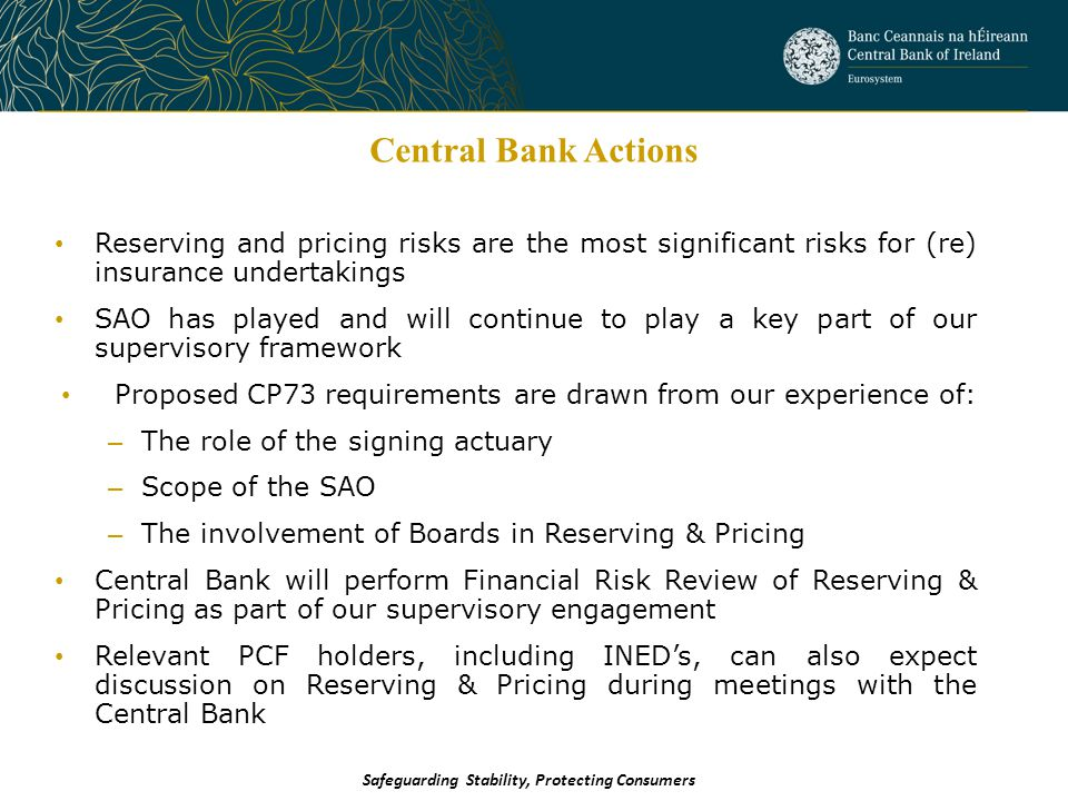 Central Bank Actions Safeguarding Stability, Protecting Consumers Reserving and pricing risks are the most significant risks for (re) insurance undert