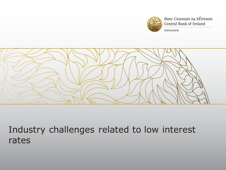 Industry challenges related to low interest rates