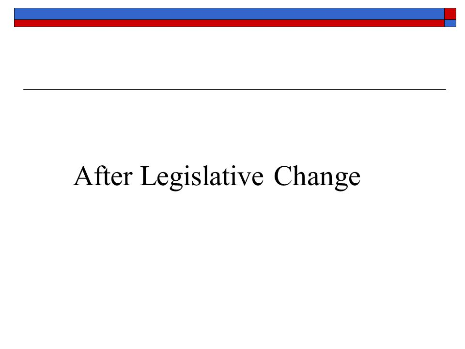 After Legislative Change