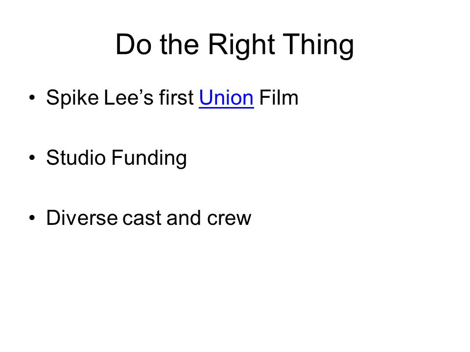 Do the Right Thing Spike Lee's first Union FilmUnion Studio Funding Diverse cast and crew