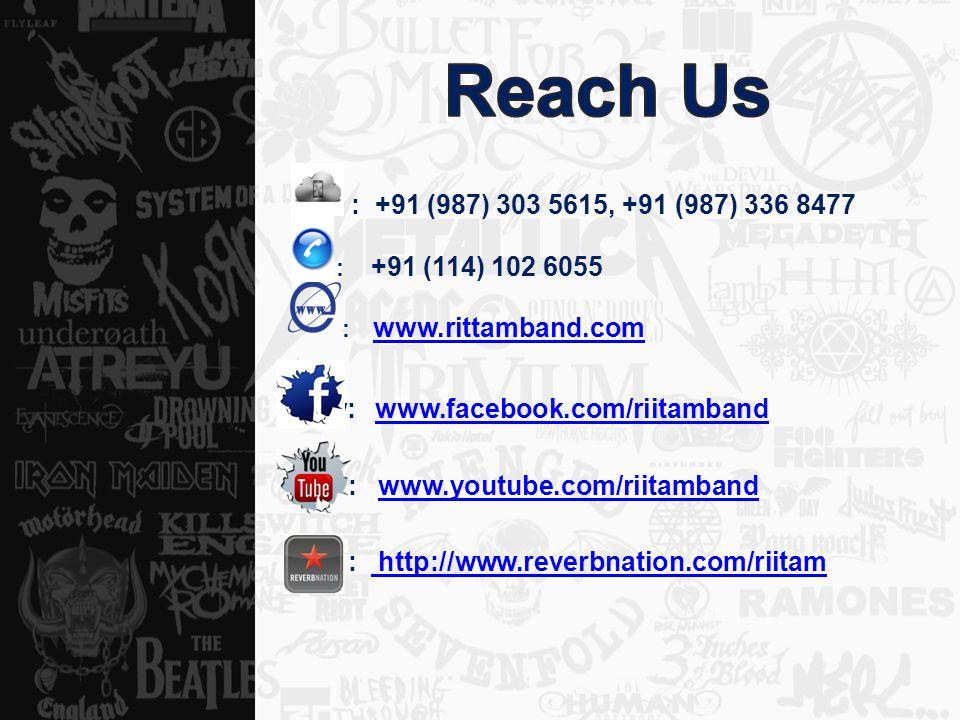 : : +91 (987) 303 5615, +91 (987) 336 8477 : +91 (114) 102 6055 : www.rittamband.com www.rittamband.com www: www.facebook.com/riitambandwww.facebook.com/riitamband : www.youtube.com/riitambandwww.youtube.com/riitamband : http://www.reverbnation.com/riitam http://www.reverbnation.com/riitam