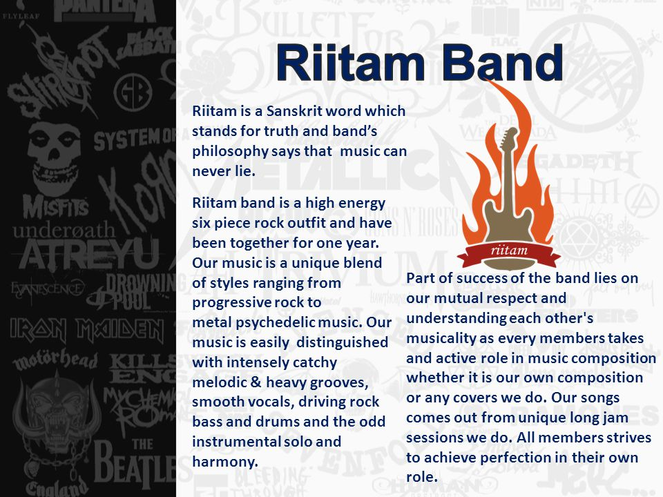Riitam is a Sanskrit word which stands for truth and band's philosophy says that music can never lie. Riitam band is a high energy six piece rock outf