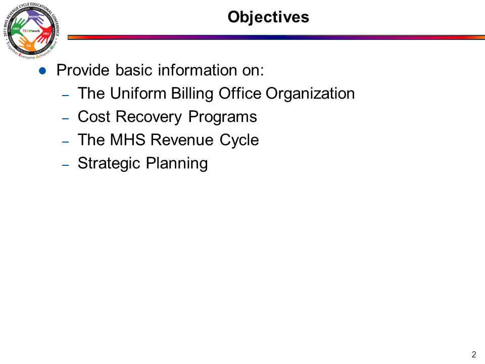 Outline Uniform Business Office (UBO) Organization UBO Cost Recovery Programs MTF Revenue Cycle Data Quality and How It Affects Each Phase of the Revenue Cycle UBO Strategic Planning and Success Factors Resources 3